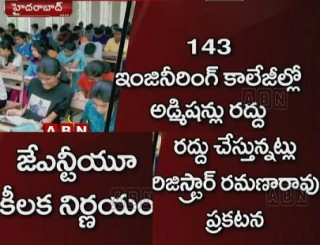 JNTU ,HYD removed affiliation and cancelled admissions in 143 Engg colleges